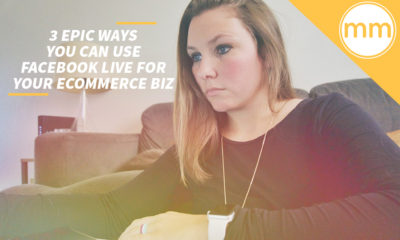 3 Epic Ways You Can Use Facebook Live for Your Commerce Biz